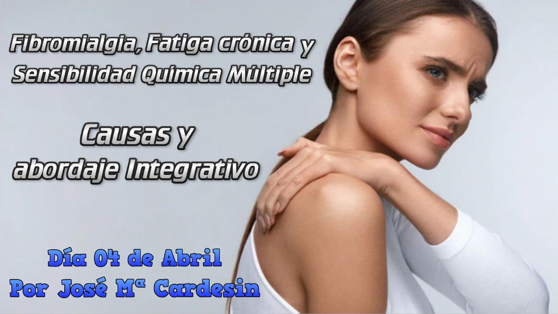 Fibromialgia, Fatiga crónica y Sensibilidad química múltiple: causas y abordaje integrativo